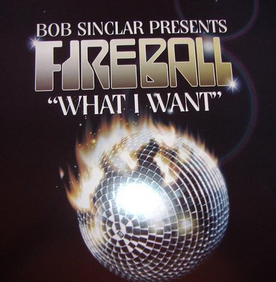 00-bob_sinclar_presents_fireball-what_i_want-(yp236)-vinyl-2007-(proof)-ihf.jpg